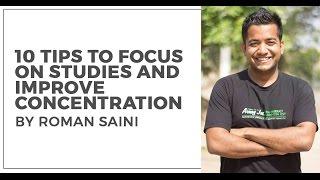 10 Tips to focus better on studies by Roman Saini (UPSC CSE/IAS, SSC CGL, CAT, RRB, Bank PO etc.)