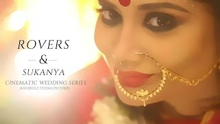 ROVERS & SUKANYA | Best Indian Hindu Wedding Film In Kolkata (Bengali) | Teaser | 2017  | HD
