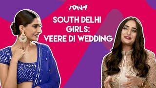 iDIVA - South Delhi Girls X Veere Di Wedding   When South Delhi Girls Met Sonam & Kareena