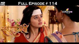 Swaragini - Full Episode 114 - With English Subtitles
