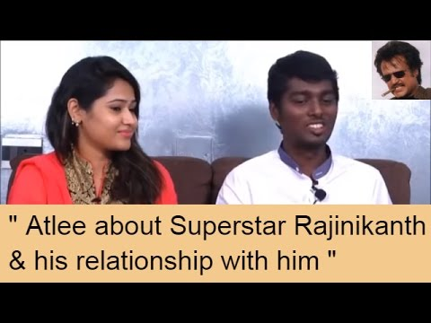 Atlee about Superstar Rajinikanth & his relationship with him