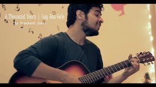 A Thousand Years - Lag Jaa Gale (Mashup) | Prashant Joshi
