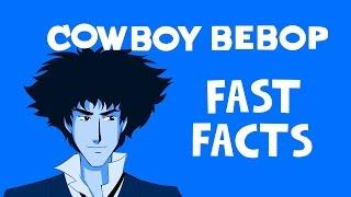 COWBOY BEBOP Fast Facts!   Copycat Criminals   HOCgaming   LORE