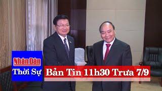 Tin Thời Sự Hôm Nay 11h30 Trưa Ngày 7/9/2016: Thủ Tướng Nguyễn Xuân Phúc Tới Viêng Chăn, Lào