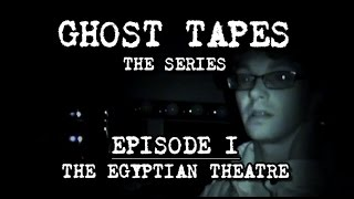 Ghost Tapes: Episode 1 • The Egyptian Theatre