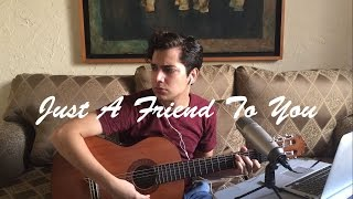 Just A Friend To You - Meghan Trainor cover