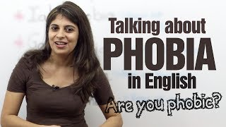 Talking about phobias in English - Advance English speaking lesson
