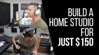 How To Build A Home Studio For Under $150 - RecordingRevolution.com