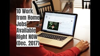 10 Work from Home Jobs Available Right Now (Dec 2017)