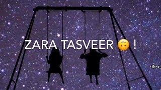 ZARA TASVEER SE TU | NEW WHATSAPP STATUS |