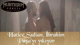 Muhteşem Yüzyıl 23 Bölüm Hatice Sultan İbrahim Paşa'yı Yıkıyor