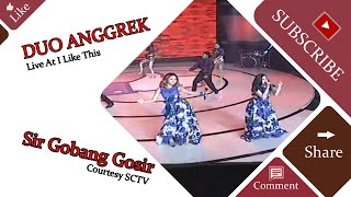 DUO ANGGREK [Sir Gobang Gosir] Live At I Like This (25-01-2015) Courtesy SCTV