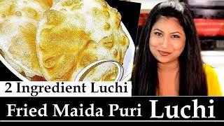 Luchi/Luchai recipe