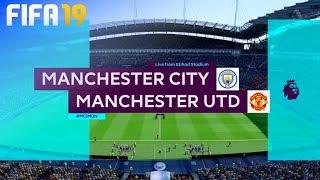 FIFA 19 - Manchester City vs. Manchester United @ Etihad Stadium