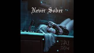 Never Sober prod. Tai Bow [FREE DOWNLOAD]