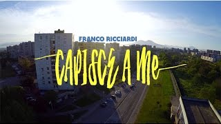 Franco Ricciardi - Capisce a me