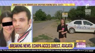 Echipa Acces Direct, agresată în direct: Am fost atacaţi de rudele...