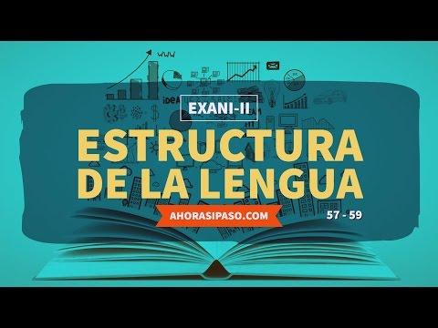 Guía EXANI-II   Estructura de la lengua (57, 58 y 59)