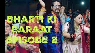 Bharti Ki Baraat Episode 2 - Mata Ki Chowki FULL VIDEO | HD