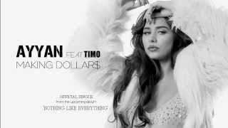 Ayyan - Making Dollars ft. Timo (Official Audio)