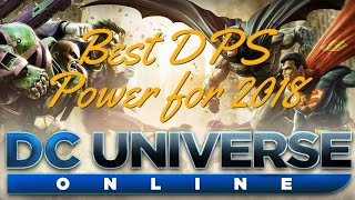DC Universe Online | What is The Best DPS Power in 2018? (Updated)