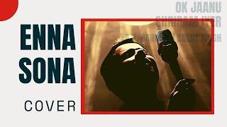 Enna Sona Cover  Ok Jaanu  Ar Rahman  Arijit Singh  Shriram Iyer