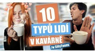 10 Typů lidí v KAVÁRNĚ | NATYLA /w SillyToons