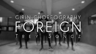 GIRIN Class | Trey Songz - Foreign | Soul Dance School 쏘울댄스