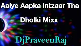 Aaiye Aapka Intzaar Tha(Love Mix)(Vijaypath 1994)Dj Praveen Raj