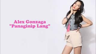 Panaginip lang by:alex gonzaga (lyrics)