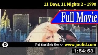 Watch: Eleven Days, Eleven Nights 2 (1990) Full Movie Online