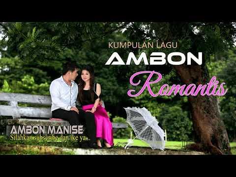 LAGU AMBON ROMANTIS 2018 TERBAIK  PAS UNTUK DI HATI - 10 LAGU AMBON TERBARU 2018