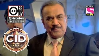 Weekly Reliv | CID | 21st August to 25th August 2017 | Episode 1146 to 1150