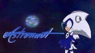 Sonic AMV - Astronaut