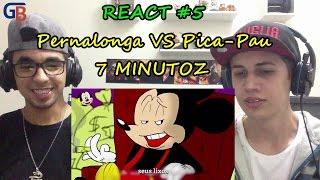 REACT 05 - PERNALONGA VS. PICA-PAU | DUELO DE TITÃS (7 MINUTOZ) - GB