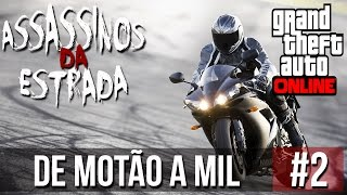 GTA V - Os Assassinos da Estrada #2 - De motão a mil !!!
