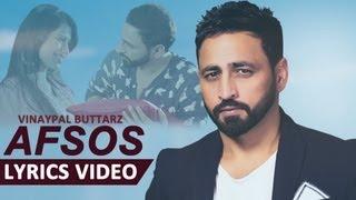 AFSOS with Lyrics - Latest Punjabi Sad Song 2013 - Vinaypal Buttar | Music - Pav Dharia | AGLI TAPE