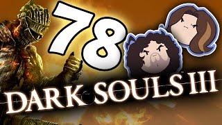 Dark Souls III: Arin's Songs - PART 78 - Game Grumps