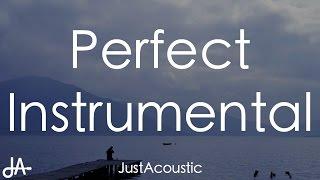 Perfect - Ed Sheeran (Acoustic Instrumental)