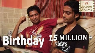 Birthday  | Gay Short Film From India  | 1 Million+ Views  | Six Sigma Films