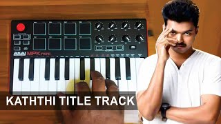 Kaththi Title Track | Cover By Raj Bharath | #thalapathy #vijay #Bgm |