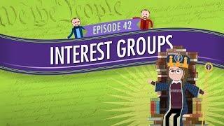 Interest Groups: Crash Course Government and Politics #42
