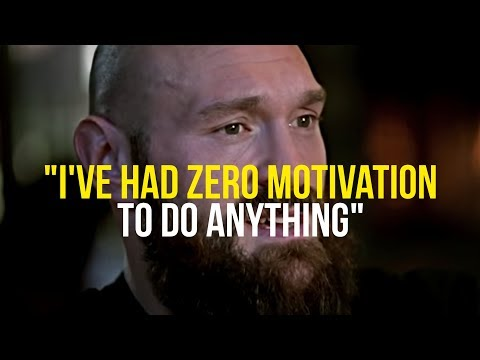 Tyson Fury   How To Gain MOTIVATION Back