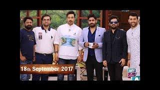 Salam Zindagi With Faysal Qureshi -  Abrar Ul Haq & Saleem Javed - 18th September 2017