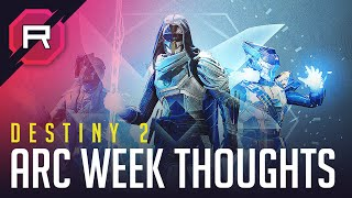 Destiny 2 Arc Week Thoughts