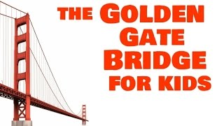 Golden Gate Bridge for Kids | Social Studies Video Lesson