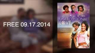 """""""Unexceptional Love"""" New FREE Movie Coming 09.17.2014! Teaser #3"""