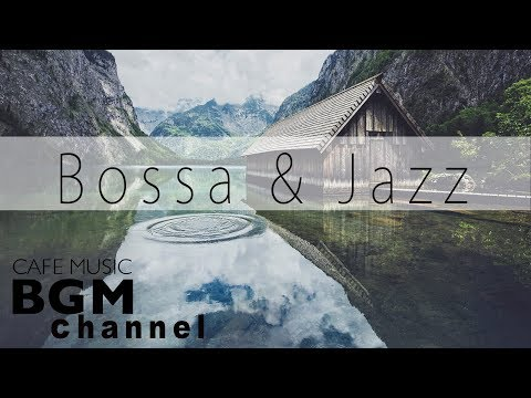 Download Lagu Bossa Nova & Jazz Music - Relaxing Cafe Music For Work & Study - Background Cafe Music MP3