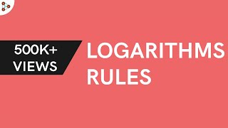 Logarithms – Rules