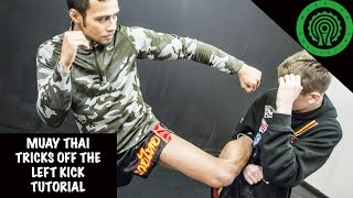 Muay Thai Tricks off the Left Kick Tutorial